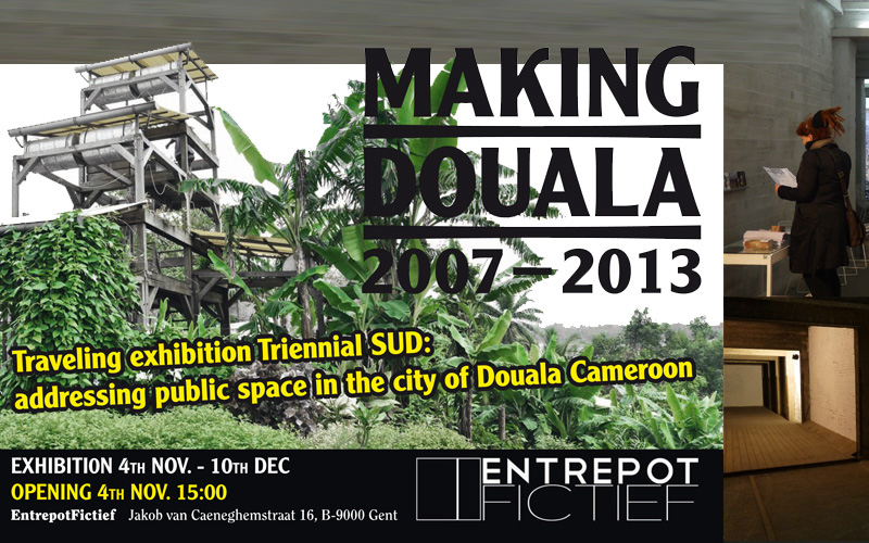 Making Douala : Entrepot FictieF